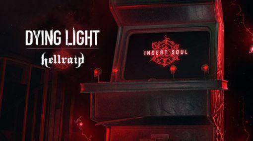 『Dying Light』地獄の軍勢と戦う新DLC「Hellraid」が今夏発売。 開発中止となっていたゲームがDLCで復活
